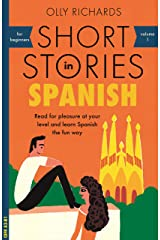 Short Stories in Spanish for Beginners: Read for pleasure at your level, expand your vocabulary and learn Spanish the fun way! (Foreign Language Graded Reader Series nº 1) (Spanish Edition) Kindle Edition