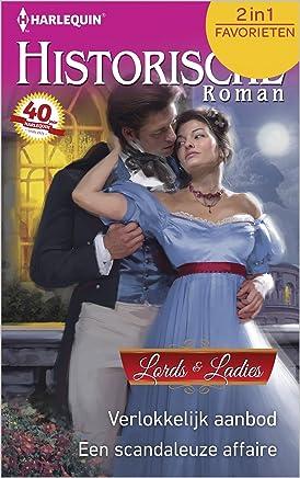 Verlokkelijk aanbod ; Een scandaleuze affaire (Historische Roman Favorieten Book 455)