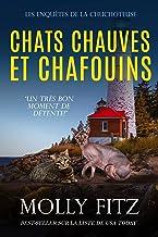 Chats Chauves et Chafouins (Les Enquêtes de la Chuchoteuse t. 3)
