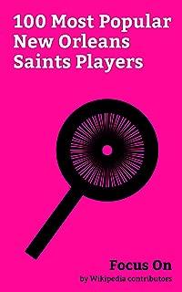 Focus On: 100 Most Popular New Orleans Saints Players: Steve Gleason, Ricky Williams, Reggie Bush, Brandin Cooks, Doug Marrone, Morten Andersen, Jimmy ... Stabler, Jack Del Rio, Darren Sproles, etc.