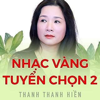 Nhạc Vàng Tuyển Chọn 2 - Thanh Thanh Hiền