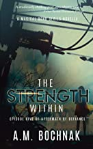 The Strength Within: Episode Five of Aftermath of Defiance (A Magical Bond Series Novella Book 5)
