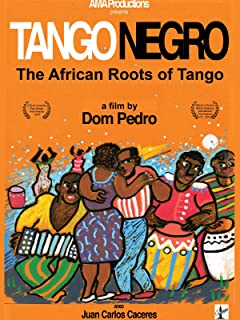 Tango Negro: The African Roots of Tango