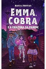 Emma, Cobra e a criatura da parede (Clichês em rosa, roxo e azul Livro 9) eBook Kindle