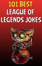 League of legends: 101 Best League Of Legends Jokes (League Of legends jokes, League of Legends comedy) (English Edition)