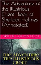 The Adventure of the Illustrious Client- Book of Sherlock Holmes (Annotated) (English Edition)