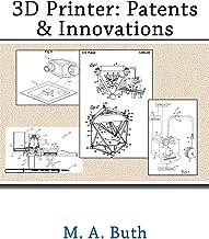 3D Printer: Patents & Innovations (English Edition)