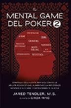 Il Mental Game Del Poker 2: Strategie Collaudate per Migliorare le Abilità Pokeristiche, Aumentare la Resistenza Mentale e Giocare Costantemente In Zona (Italian Edition)