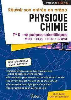 Réussir son entrée en prépa Physique-Chimie : De la Tle S aux prépas scientifiques MPSI, PCSI, PTSI, BCPST