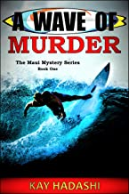 A Wave of Murder: Mother, Mayor, Murder, Maui (The Maui Mystery Series Book 1)