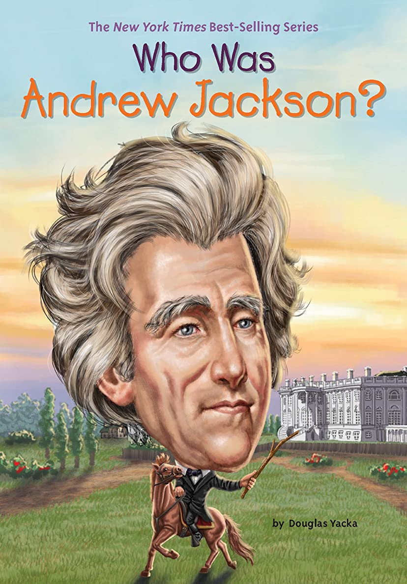 シリンダーカスケード灰Who Was Andrew Jackson? (Who Was?) (English Edition)