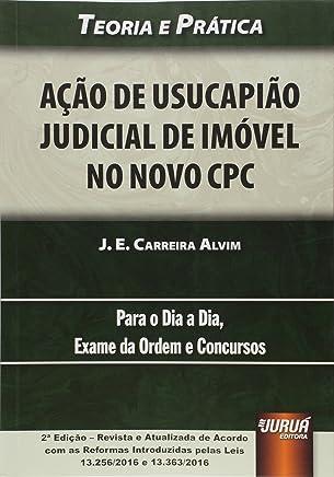 Ação de Usucapião Judicial de Imóvel no Novo CPC. Para o Dia a Dia, Exame da Ordem e Concursos
