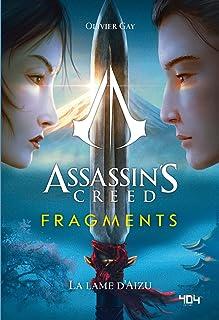 Assassin's Creed - Fragments - La Lame d'Aizu - Roman young adult officiel - Ubisoft - Dès 14 ans (French Edition)