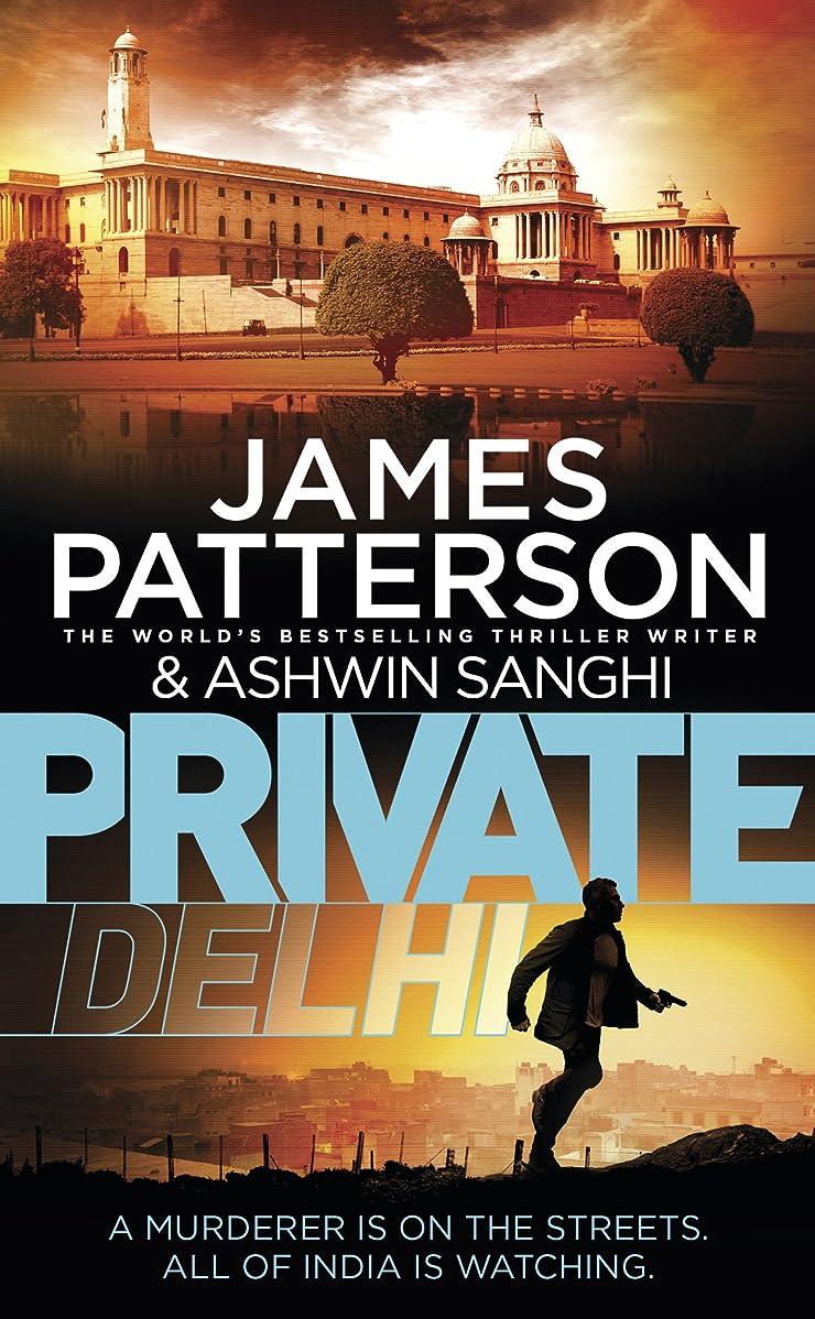 混雑吐き出す寸法Private Delhi: (Private 13) (English Edition)
