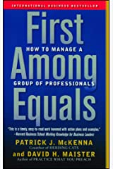 First Among Equals: How to Manage a Group of Professionals Kindle Edition