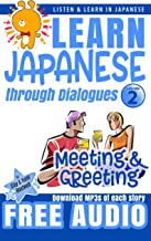 Learn Japanese through Dialogues: Meeting and Greeting: Listen & Learn in Japanese