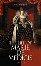 The Life of Marie de Medicis (Vol. 1-3): Biography of the Queen of France (Complete Edition) (English Edition)