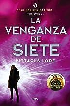Legados de Lorien #5. La venganza de Siete: Legados de Lorien V (Spanish Edition)