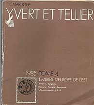 Catalogue Ivert et Tellier 1985 Tome 4: Timpbre d'Europe de l'Est, Albanie, Bulgarie, Hongrie, Pologne, Roumanie Tchécoslavaquie, U.R.S.S.