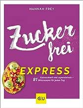 Zuckerfrei Express: Extra schnell und super einfach – 81 Blitzrezepte für jeden Tag (GU Diät&Gesundheit) (German Edition)
