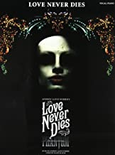 Love Never Dies: Phantom: The Story Continues...[Sheet Music] by Andrew Lloyd Webber (1-May-2011) Paperback