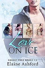 Love on Ice: Hockey Pros Books 1-4 Kindle Edition