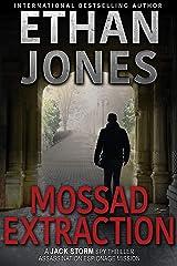 Mossad Extraction - A Jack Storm Spy Thriller: Assassination Espionage Mission Kindle Edition