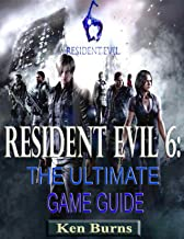 Resident Evil 6-The Ultimate Game Guide