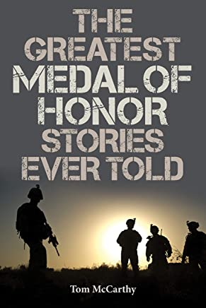 Greatest Medal of Honor Stories Ever Told, The