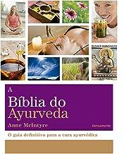 A BÍblia do Ayurveda: O Guia Definitivo Para a Cura Ayurvética