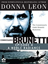 Donna Leon's Guido Brunnetti Mysteries: A Noble Radiance