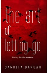 The Art of Letting Go: Poetry for the Seekers Kindle Edition