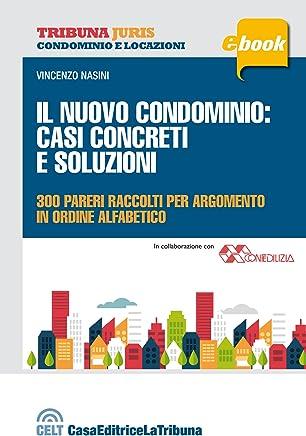 Il nuovo condominio: casi concreti e soluzioni