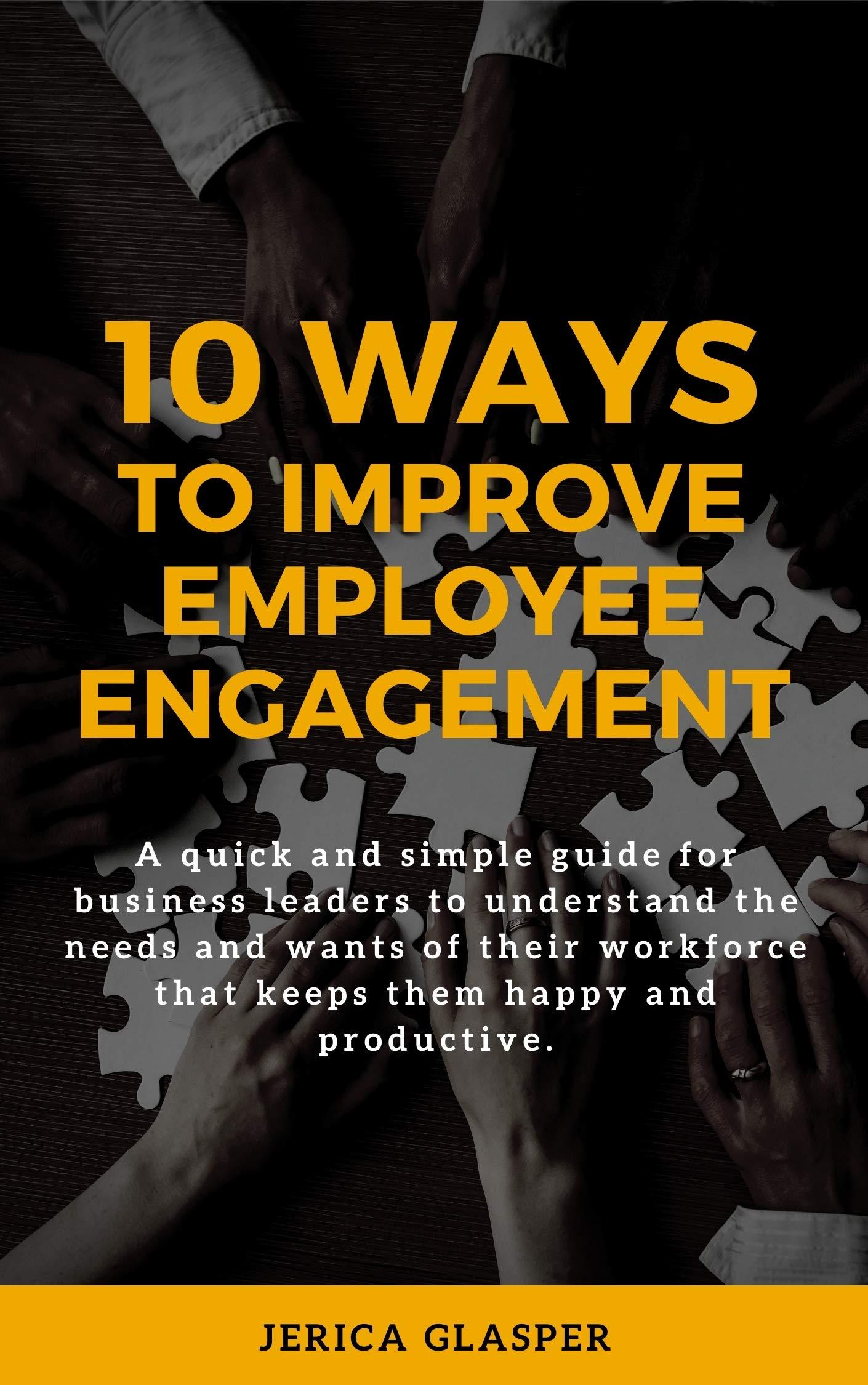 10 Ways To Improve Employee Engagement