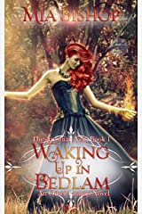 Waking Up In Bedlam: An Other Realms Novel (The Arcadian Veil Book 1) Kindle Edition