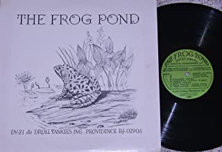 THE FROG POND: Frog Sounds, Plus Conversations Between Lawrence and Peter Kilham
