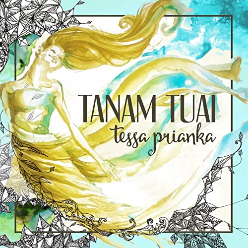 Tanam Tuai By Tessa Prianka On Amazon Music Amazon Com