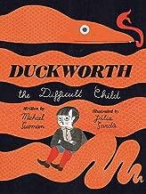 Duckworth, the Difficult Child