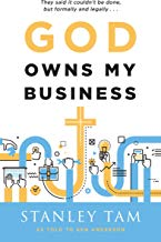 God Owns My Business: They Said It Couldn't Be Done, But Formally and Legally... (English Edition)