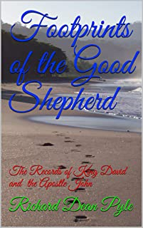 Footprints of the Good Shepherd: The Records of King David and the Apostle John