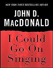 I Could Go on Singing: A Novel
