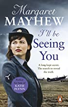 I'll Be Seeing You: A spellbinding and emotional wartime novel of love and secrets