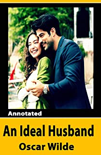 An Ideal Husband Annotated