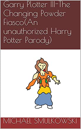 Garry Plotter II-The Case of the Warts(An unauthorized Harry Potter Parody)