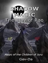 Shadow Magic: The Way of Rao, Magic of the Children of Juru