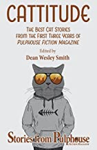 Cattitude: The Best Cat Stories from the First Three Years of Pulphouse Fiction Magazine