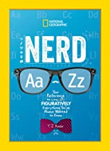 Nerd A to Z: Your Reference to Literally Figuratively Everything You've Always Wanted to Know (National Geographic Kids)