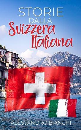 Storie dalla Svizzera italiana: Kurzgeschichten aus der italienischen Schweiz in einfachem Italienisch (Italian Edition)