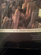 Macroeconomics (9th edition)(Pearson Custom Business Resources) ECON 2301