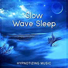 Slow Wave Sleep: Hypnotizing & Relaxing Music for Restorative Deep Sleep, Healing Sound Therapy, REM Phase Cycles, Rapid Eye Movement, Hypnosis